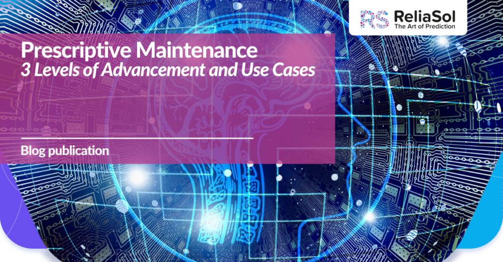 Advancement Levels of Prescriptive Maintenance